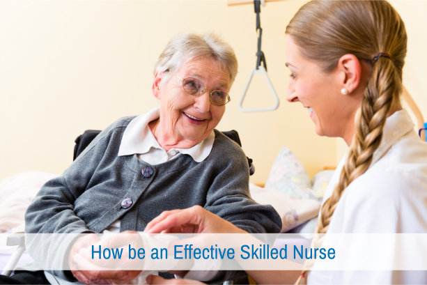 How be an Effective Skilled Nurse