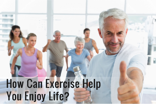 how-can-exercise-help-you-enjoy-life